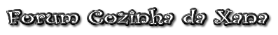Forum Cozinha da Xana
